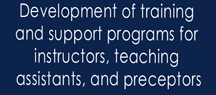 Development of training and support programs for instructors, teaching assistants, and preceptors